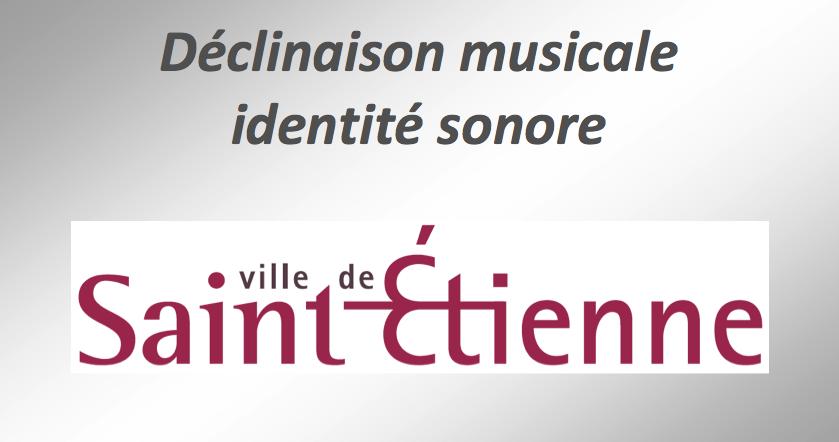 """CREATION MUSICALE : """"Ville de SAINT ETIENNE"""". identité sonore Plateforme téléphonique"""