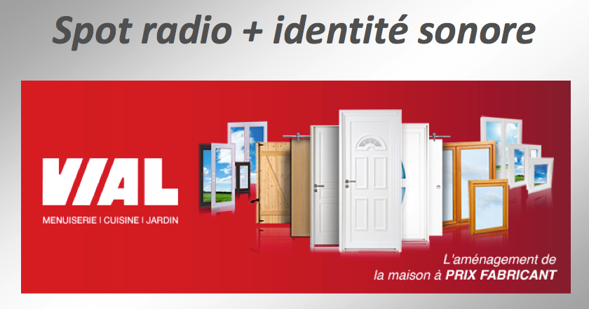 "HABILLAGE SPOT RADIO - Identité sonore : ""Vial"". Création"