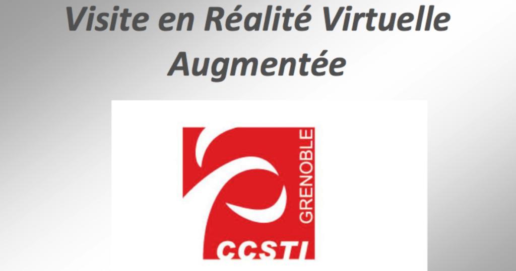 """MUSEOGRAPHIE : Visite en Réalité Virtuelle Augmentée """"CCSTI"""" GRENOBLE"""