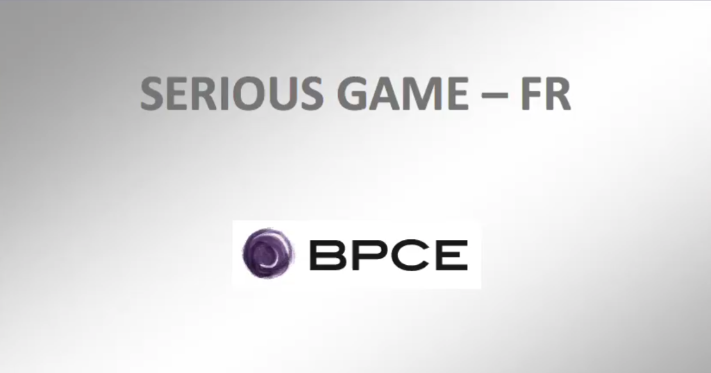 "DIGITAL LEARNING - FR : Serious Game ""BPCE"""