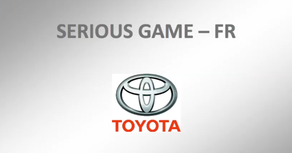 "DIGITAL LEARNING - FR : Serious Game ""TOYOTA Smed"""